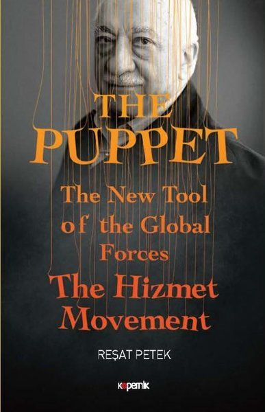 The Puppet The New Tool of the Global Forces The Hizmet Movement