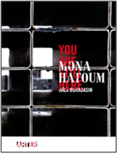 Mona Hatoum Hala Buradasın Mona Hatoum You Are Still Here